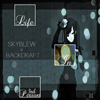 SkyBlew x Backdraft - Life In 3rd Person cover art