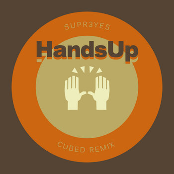 SUPR3YES - Hands Up (Cubed Remix) cover art