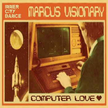 Computer Love - Marcus Visionary cover art