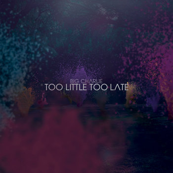 Too Little Too Late - Limited White Vinyl cover art