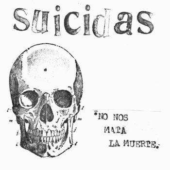 SUICIDAS-No nos mata la muerte.ep. cover art
