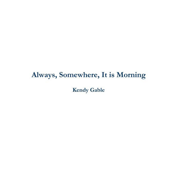 Always, somewhere, it is morning. cover art