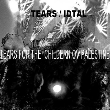 TEARS FOR THE CHILDERN OV PALESTINE cover art