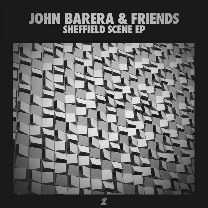 John Barera & Friends: Sheffield Scene EP (ZAK-005) cover art