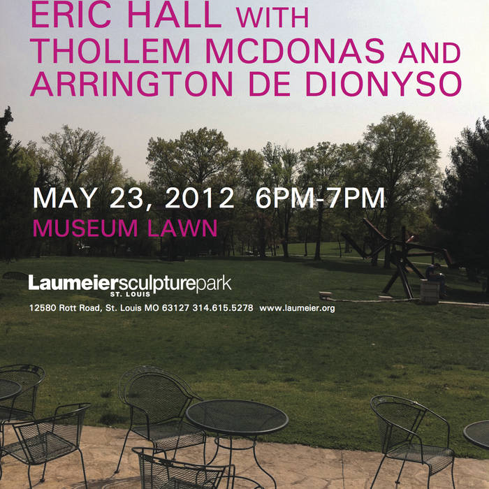 Arrington de Dionyso, Thollem McDonas, and Eric Hall Live At Laumeier Sculpture Park, Saint Louis, MO On May 23rd, 2012 cover art