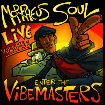 Morpheus Soul Live Volume 1 - ENTER THE VIBEMASTERS! cover art
