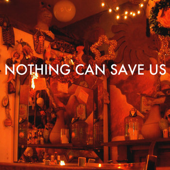 Nothing Can Save Us cover art