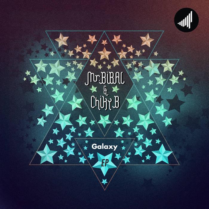 Mr. Bibal & Chiky B - Galaxy (STRTEP009) cover art