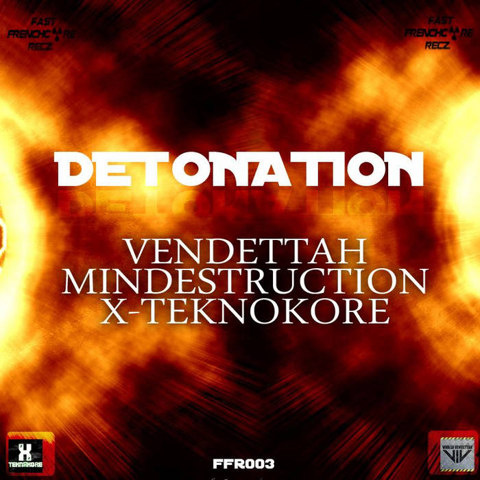 Mindestruction vs. X-Teknokore vs. Vendettah - DETONATION cover art