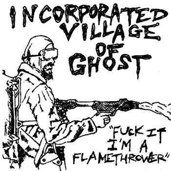 Fuck It, I'm A Flamethrower cover art