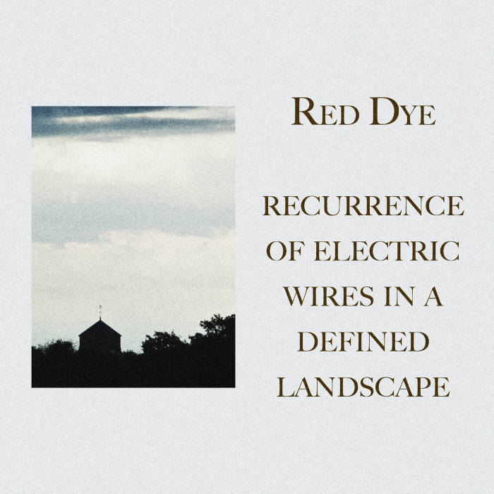 [TEA_D005] Red Dye - Recurrence Of Electric Wires In A Defined Landscape cover art