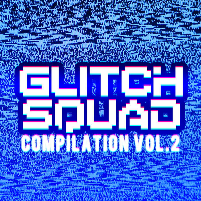 Glitch Squad Compilation Vol. II cover art