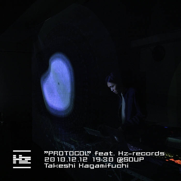 """""""PROTOCOL"""" feat. Hz-records 2010.12.12 19:30 @soup cover art"""