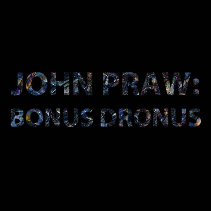 John Praw: Bonus Dronus cover art