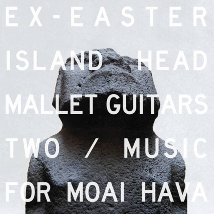 Mallet Guitars Two / Music For Moai Hava cover art