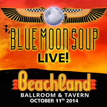 Blue Moon Soup LIVE! in The Beachland Ballroom (2014) cover art