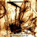 2011 - I.M.G. - BLOSSOM/BLIGHT EP
