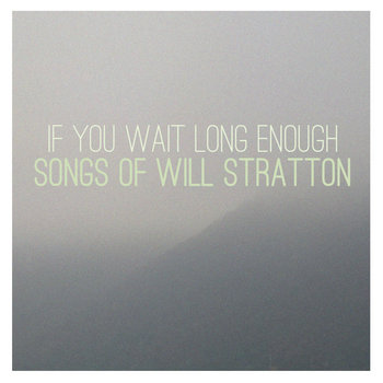 If You Wait Long Enough: Songs of Will Stratton cover art