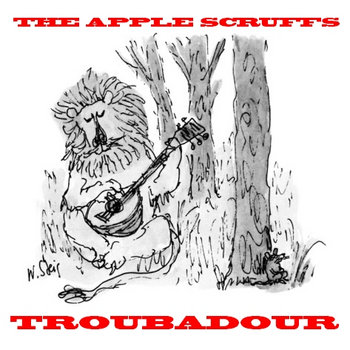 The Apple Scruffs - Troubadour cover art