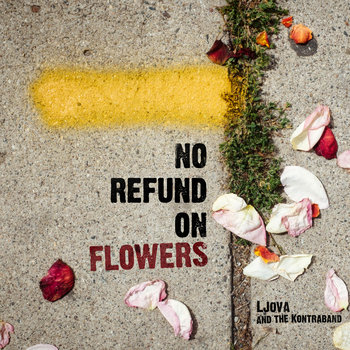 "Limited Edition Vinyl of ""No Refund on Flowers"""