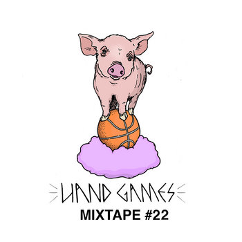 HAND GAMES MIXTAPE #22 AUG cover art
