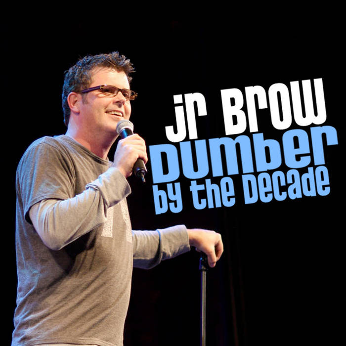 Dumber By The Decade cover art