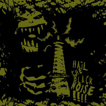 HAIL THE BLACK NOISE!!!! cover art