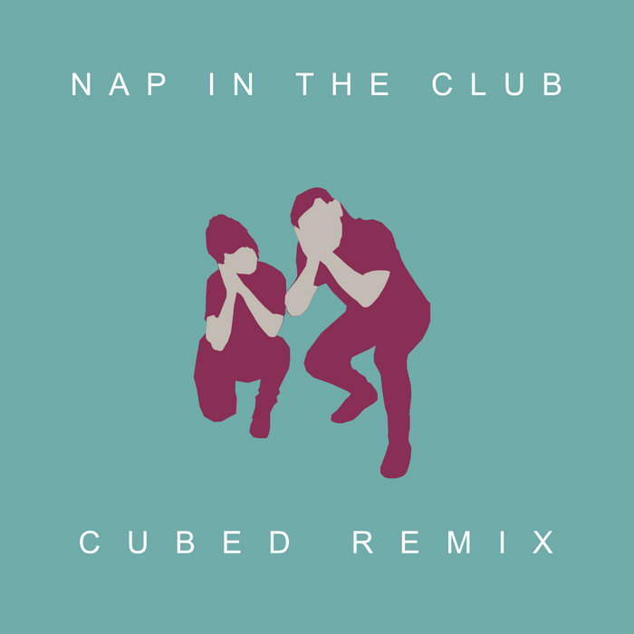 NIGHTOWLS & SAM F - Nap In The Club (Cubed Remix) cover art
