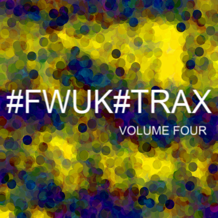 #FWUK #TRAX Volume Four cover art
