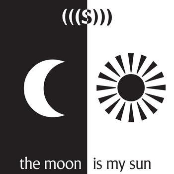 The Moon Is My Sun cover art
