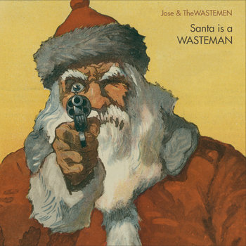 Santa is a wasteman cover art