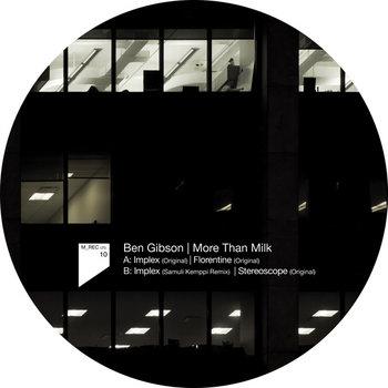 Ben Gibson – More Than Milk (M_Rec Ltd 10) cover art