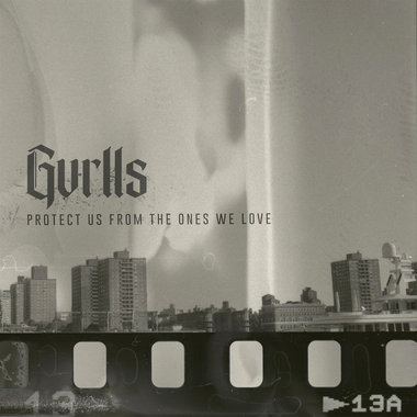 Gvrlls - Protect Us From The Ones We Love [EP] (2015)