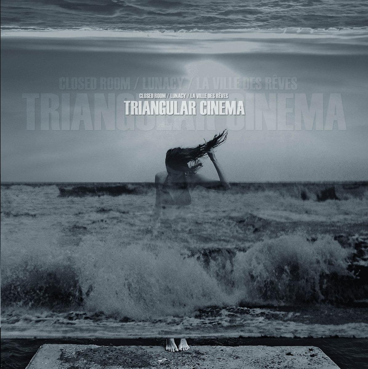 Closed Room/Lunacy/La Ville des Rêves - Triangular Cinema (2014)