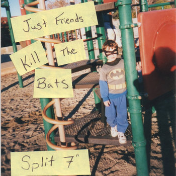 "Just Friends/Kill The Bats Split 7"" cover art"