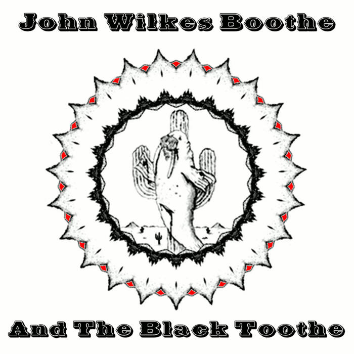 John Wilkes Boothe And The Black Toothe cover art