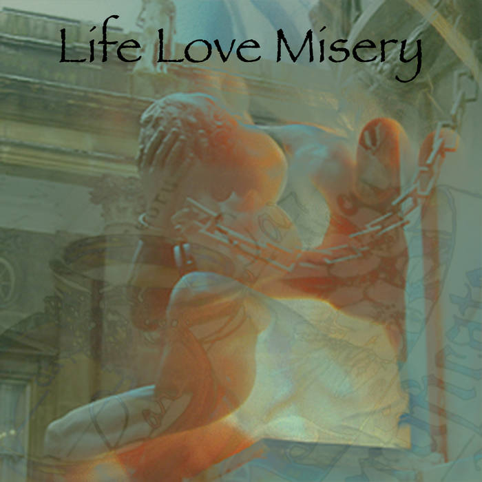 Life Love Misery cover art