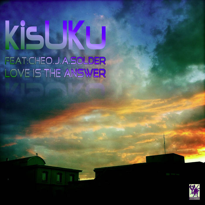 KISUKU-Love is the answer-Feat:Cheo J.A Solder cover art