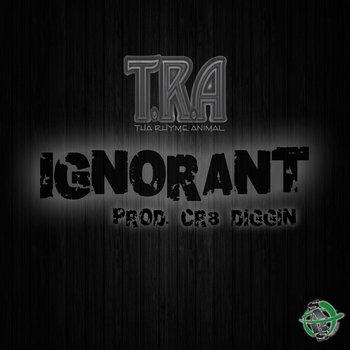TRA - IGNORANT PROD. CR8 DIGGIN cover art