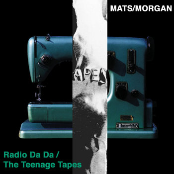 Radio Da Da/The Teenage Tapes cover art