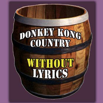 Donkey Kong Country Without Lyrics cover art