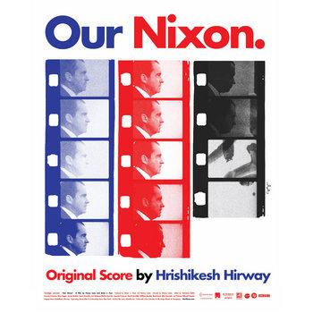 Our Nixon - Original Score cover art