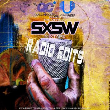 Unique Squared and QC Present: The Official SXSW Mixtape (RADIO EDIT) cover art