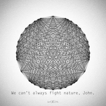 We can't always fight nature, John. cover art