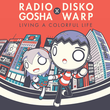 Radio Gosha x Disko Warp ~Living A Colorful Life~ cover art