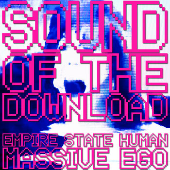 Sound Of The Download - Empire State Human v Massive Ego cover art