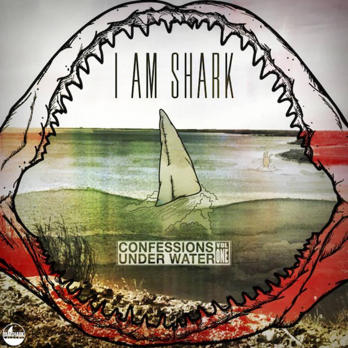 I Am Shark: Confessions Under Water Vol. 1 cover art