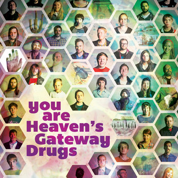 You Are Heaven's Gateway Drugs cover art