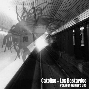 Los Bastardos - Volumen Numero Uno cover art