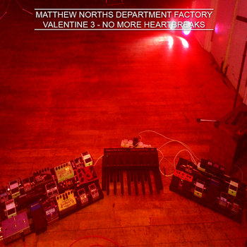 Matthew Norths Department Factory - Valentine 3 - No More Heartbreaks cover art